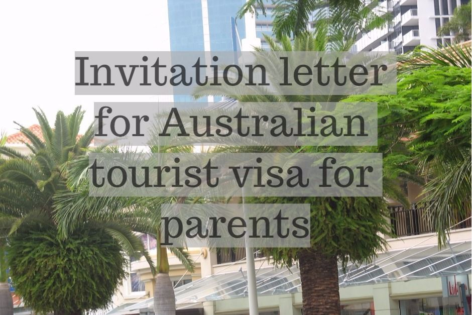 How to write an invitation letter for australian tourist visa for how to write an invitation letter for australian tourist visa for parents stopboris Gallery